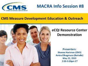 MACRA Info Session 8 CMS Measure Development Education