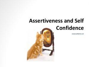 Assertiveness and Self Confidence www esoftskills com Module