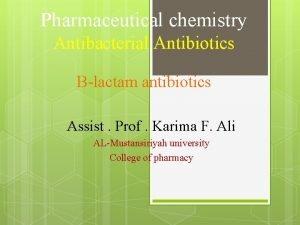 Pharmaceutical chemistry Antibacterial Antibiotics lactam antibiotics Assist Prof