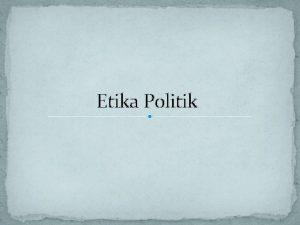 Etika Politik Definisi Political Ethics sometimes called political