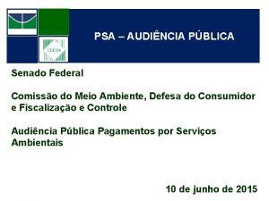 PSA AUDINCIA PBLICA Senado Federal Comisso do Meio