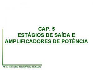 CAP 5 ESTGIOS DE SADA E AMPLIFICADORES DE