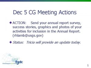 Dec 5 CG Meeting Actions ACTION Send your
