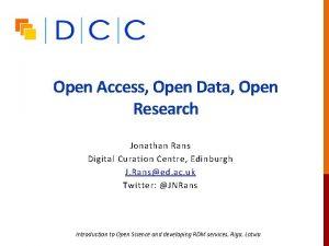 Open Access Open Data Open Research Jonathan Rans