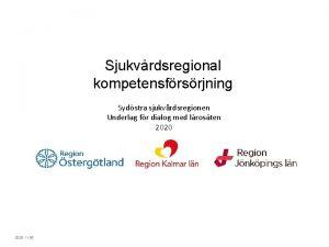 Sjukvrdsregional kompetensfrsrjning Sydstra sjukvrdsregionen Underlag fr dialog med