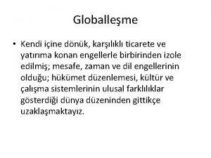 Globalleme Kendi iine dnk karlkl ticarete ve yatrma