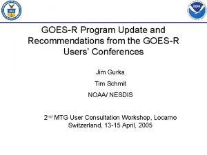 GOESR Program Update and Recommendations from the GOESR