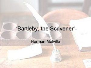 Bartleby the Scrivener Herman Melville Intro Scrivener law