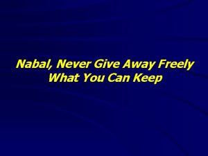 Nabal Never Give Away Freely What You Can