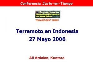 Conferencia JustoenTiempo www pitt edusuper Terremoto en Indonesia