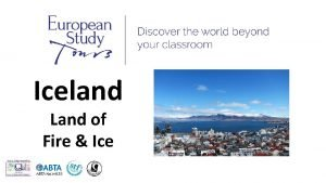 Iceland Land of Fire Ice SCHOOLS NAME TRIP