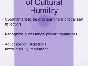 of Cultural Humility Commitment to lifelong learning critical