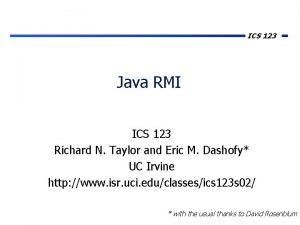 ICS 123 Java RMI ICS 123 Richard N