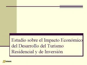 Estudio sobre el Impacto Econmico del Desarrollo del