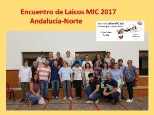 Encuentro de Laicos MIC 2017 AndalucaNorte Los das