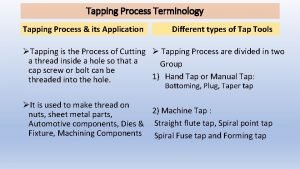 Tapping Process Terminology Tapping Process its Application Different