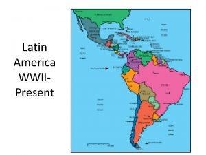 Latin America WWIIPresent Poverty Urbanization Overpopulation Cold War