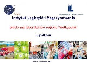 Instytut Logistyki i Magazynowania platforma laboratoriw regionu Wielkopolski