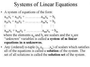 Systems of Linear Equations A system of equations