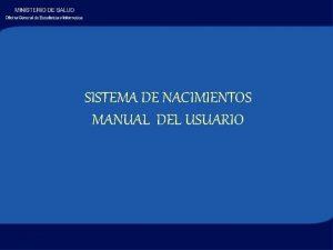 SISTEMA DE NACIMIENTOS MANUAL DEL USUARIO MANUAL DEL