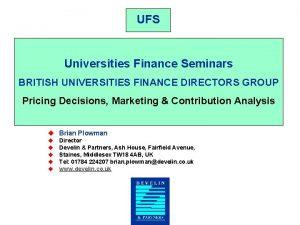 UFS Universities Finance Seminars BRITISH UNIVERSITIES FINANCE DIRECTORS