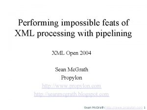 Performing impossible feats of XML processing with pipelining