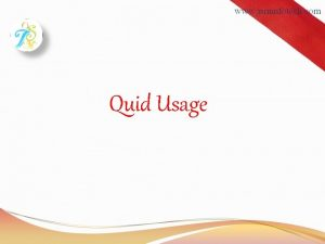 Quid Usage Some Important terms Login login is