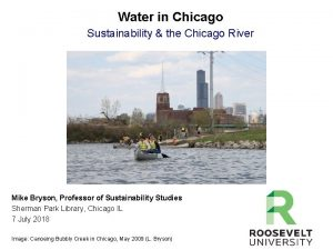 Water in Chicago Sustainability the Chicago River Mike