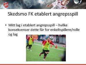 Skedsmo FK etablert angrepsspill Mitt lag i etablert