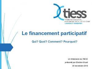 Le financement participatif Qui Quoi Comment Pourquoi Un