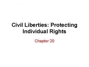 Civil Liberties Protecting Individual Rights Chapter 20 Due