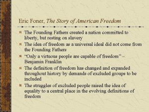 Eric Foner The Story of American Freedom The