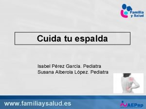 Cuida tu espalda Isabel Prez Garca Pediatra Susana