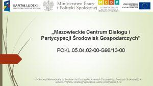 Mazowieckie Centrum Dialogu i Partycypacji rodowisk Gospodarczych POKL