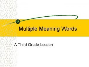 Multiple Meaning Words A Third Grade Lesson Why