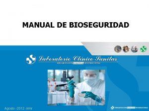 MANUAL DE BIOSEGURIDAD Agosto 2012 olmr Manual de