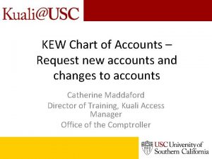 KEW Chart of Accounts Request new accounts and