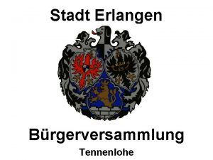 Stadt Erlangen Brgerversammlung Tennenlohe Tennenlohe 9 FF Tennenlohe