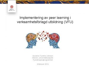 Implementering av peer learning i verksamhetsfrlagd utbildning VFU