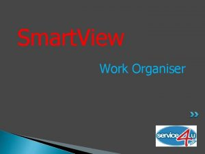 Smart View Work Organiser Smart View Work Organiser