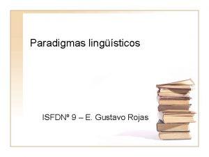 Paradigmas lingsticos ISFDN 9 E Gustavo Rojas Fuente