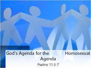 Gods Agenda for the Agenda Psalms 11 3