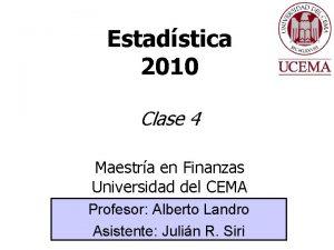 Estadstica 2010 Clase 4 Maestra en Finanzas Universidad