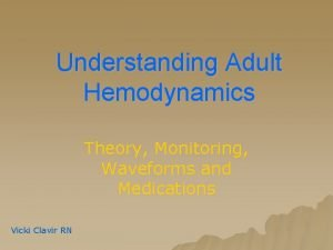 Understanding Adult Hemodynamics Theory Monitoring Waveforms and Medications