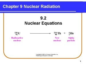 Chapter 9 Nuclear Radiation 9 2 Nuclear Equations