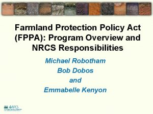 Farmland Protection Policy Act FPPA Program Overview and