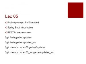 Lec 05 Pro Imageshop Pro Threaded Spring Boot