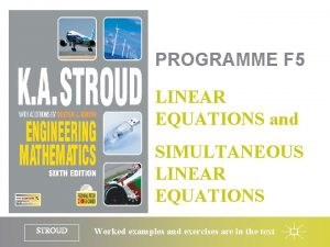 PROGRAMME F 5 LINEAR EQUATIONS and SIMULTANEOUS LINEAR