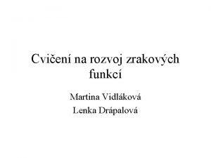 Cvien na rozvoj zrakovch funkc Martina Vidlkov Lenka