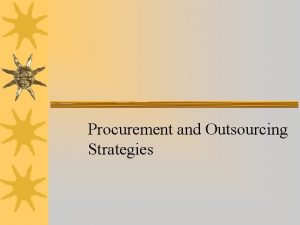 Procurement and Outsourcing Strategies Motivations for Outsourcing Economies